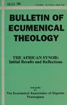 Volume 6 Number 2 — The African State Synod: Initial Results and Reflections by The Ecumencial Association of Nigerian Theologians