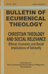 Bulletin of Ecumenical Theology -- Christian Theology and Social Relevance: Ethical, Economic and Social Implications of Solidarity Volume 24