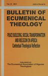Bulletin of Ecumenical Theology -- Peace Building, Social Transformation and Religion in Africa: Contextual Theological Reflection Volume 25