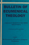 Bulletin of Ecumenical Theology -- Christian Mission in the Third Millennium Volume 9 Numbers 1-2