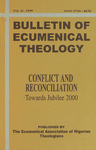 Bulletin of Ecumenical Theology -- Conflict and Reconcilliation: Towards Jubilee 2000 Volume 11