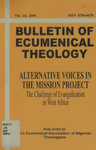 Bulletin of Ecumenical Theology -- Alternative Voices in the Mission Project: The Challenge of Evangelization in West Africa Volume 16