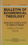 Bulletin of Ecumenical Theology -- Migration and Relevance of Christian Mission: Visibility of Invisible Africans Volume 18