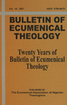 Bulletin of Ecumenical Theology -- Twenty Years of Bulletin of Ecumenical Theology Volume 19