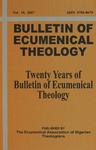 Bulletin of Ecumenical Theology -- Twenty Years of Bulletin of Ecumenical Theology Volume 19