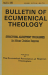 Bulletin of Ecumenical Theology -- Structural Adjustment Programmes: An African Christian Response Volume 5 Number 1