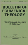 Bulletin of Ecumenical Theology -- Church and Politics in Nigeria Volume 2 Number 1