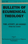 Bulletin of Ecumenical Theology -- Power, Authority, and Leadership: African and Christian Volume 6 Number 1