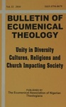 Bulletin of Ecumenical Theology -- Unity in Diversity: Cultures, Religions and Church Impacting Society Volume 22