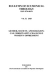Volume 32 — Gender, Society, and Religion: Can Christianity Challenge Women's' Oppresion?
