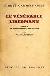 Le Vénérable Libermann: Tome II, Sa Personalité-Son Action by Pierre Blanchard